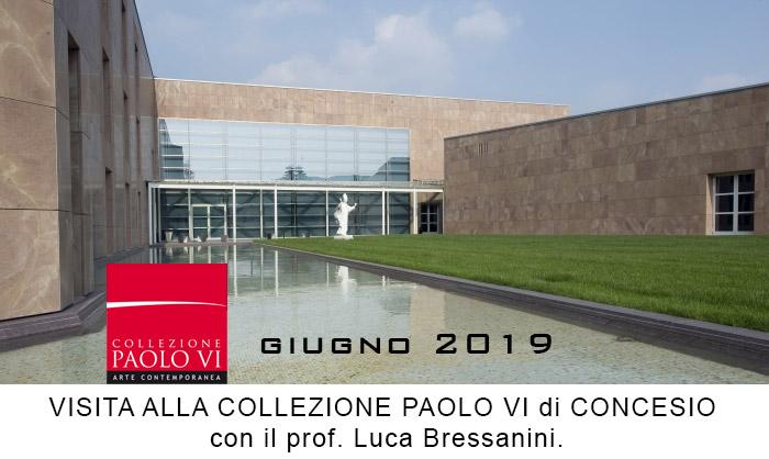 1 giugno 2019, la VISITA ALLA COLLEZIONE PAOLO VI di CONCESIO con il prof. Luca Bressanini.